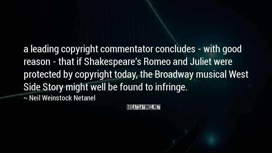 Neil Weinstock Netanel Sayings: a leading copyright commentator concludes - with good reason - that if Shakespeare's Romeo and