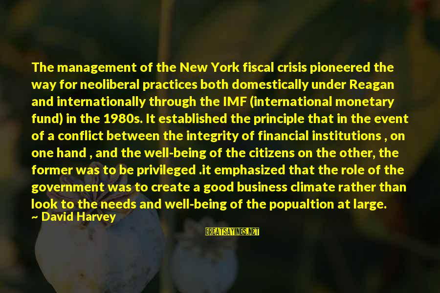Neoliberal Sayings By David Harvey: The management of the New York fiscal crisis pioneered the way for neoliberal practices both