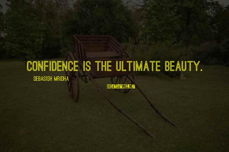 Nep Russia Sayings By Debasish Mridha: Confidence is the ultimate beauty.