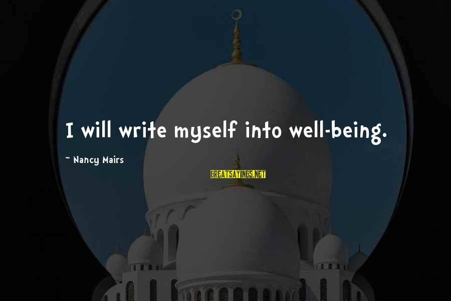 Neuromancer Molly Sayings By Nancy Mairs: I will write myself into well-being.