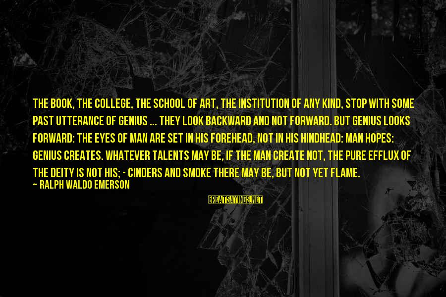 Neuromancer Molly Sayings By Ralph Waldo Emerson: The book, the college, the school of art, the institution of any kind, stop with