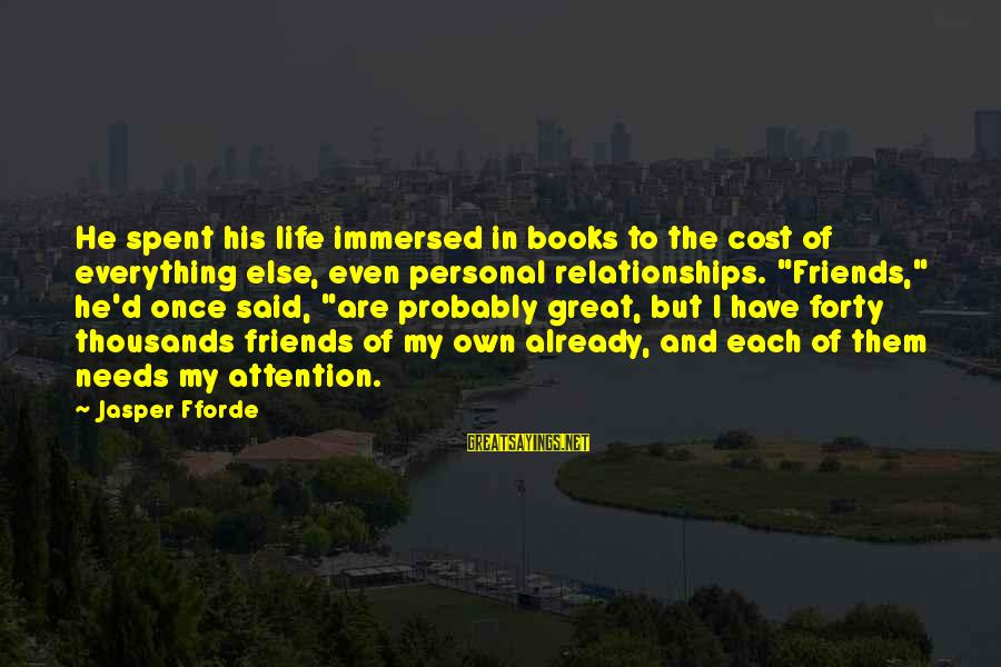Neutralizing Sayings By Jasper Fforde: He spent his life immersed in books to the cost of everything else, even personal