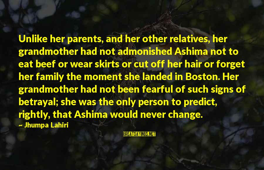 Never Been Sayings By Jhumpa Lahiri: Unlike her parents, and her other relatives, her grandmother had not admonished Ashima not to