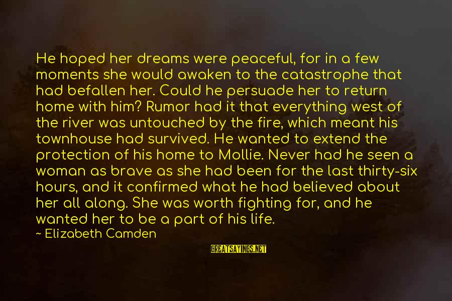 Never Meant To Be Sayings By Elizabeth Camden: He hoped her dreams were peaceful, for in a few moments she would awaken to