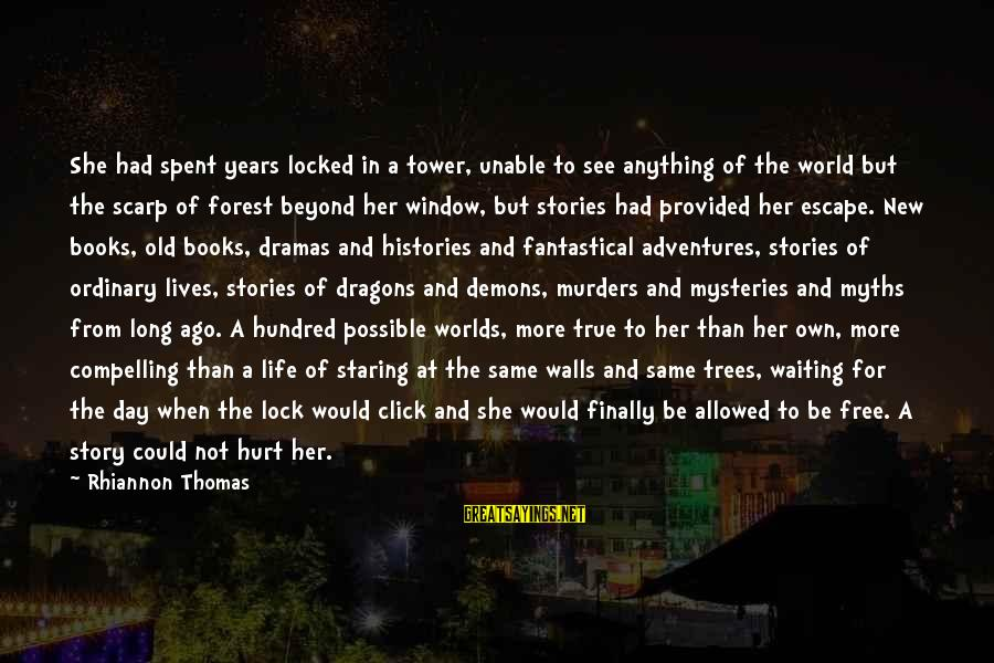 New Adventures Sayings By Rhiannon Thomas: She had spent years locked in a tower, unable to see anything of the world