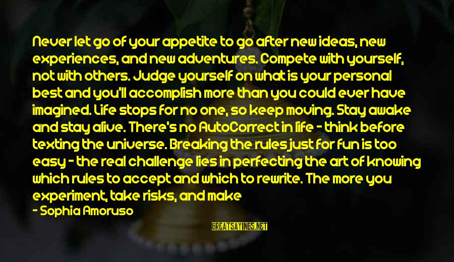 New Adventures Sayings By Sophia Amoruso: Never let go of your appetite to go after new ideas, new experiences, and new
