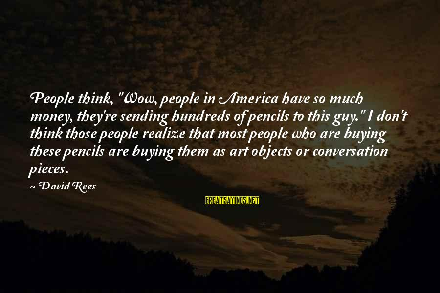 """New Boy Short Film Sayings By David Rees: People think, """"Wow, people in America have so much money, they're sending hundreds of pencils"""