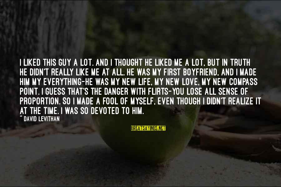 New Boyfriend Love Sayings By David Levithan: I liked this guy a lot. And I thought he liked me a lot, but
