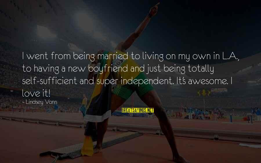 New Boyfriend Love Sayings By Lindsey Vonn: I went from being married to living on my own in L.A., to having a
