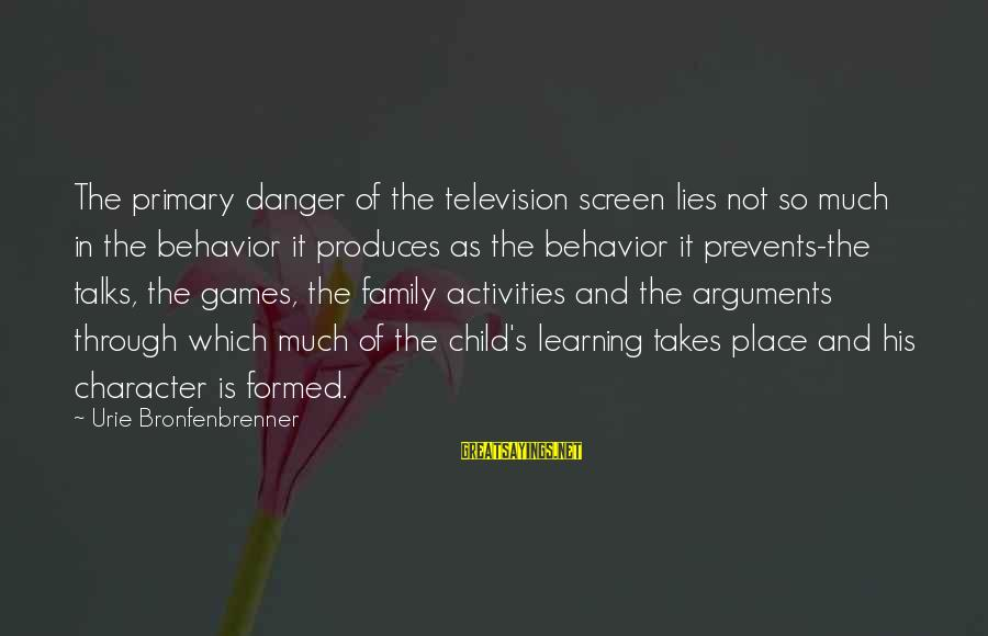 New Cell Phone Number Sayings By Urie Bronfenbrenner: The primary danger of the television screen lies not so much in the behavior it
