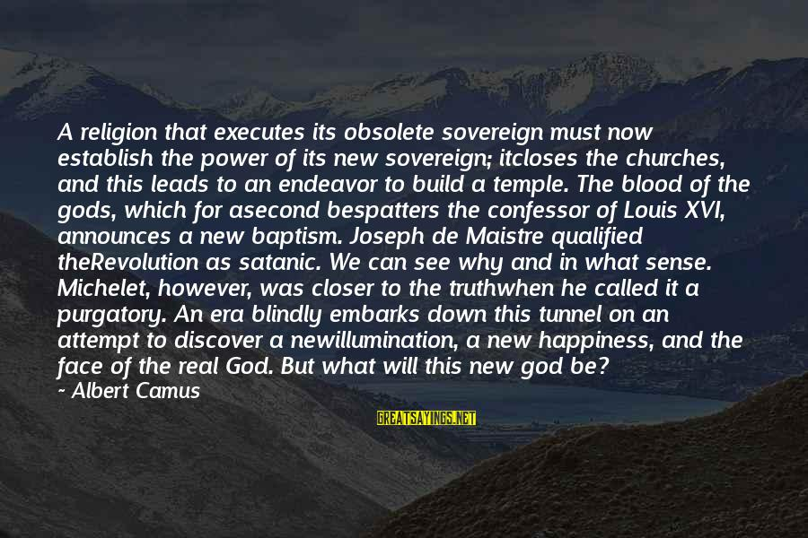 New Leads Sayings By Albert Camus: A religion that executes its obsolete sovereign must now establish the power of its new