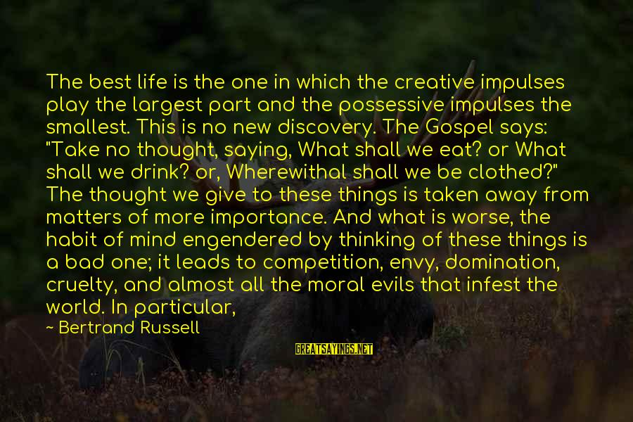New Leads Sayings By Bertrand Russell: The best life is the one in which the creative impulses play the largest part