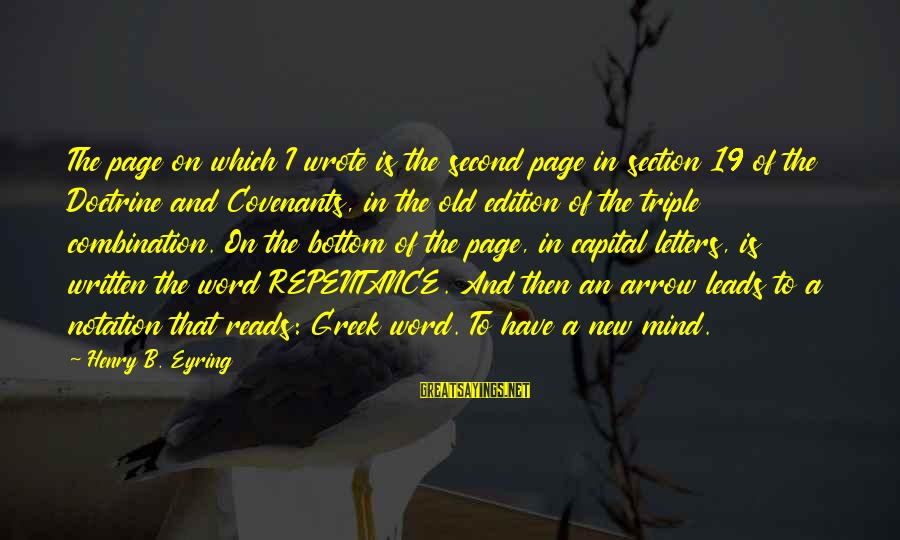 New Leads Sayings By Henry B. Eyring: The page on which I wrote is the second page in section 19 of the
