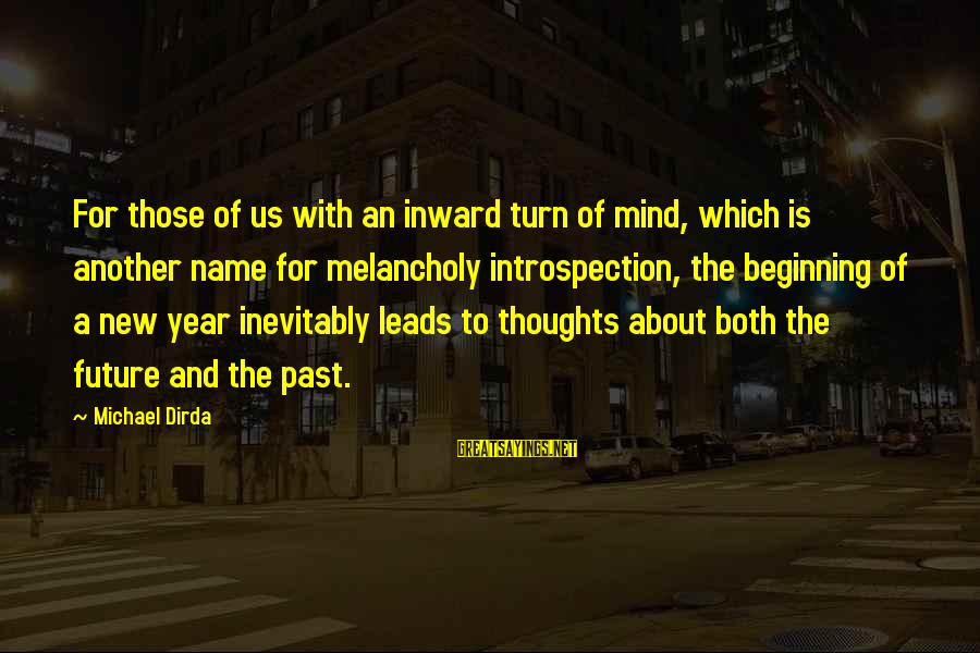 New Leads Sayings By Michael Dirda: For those of us with an inward turn of mind, which is another name for