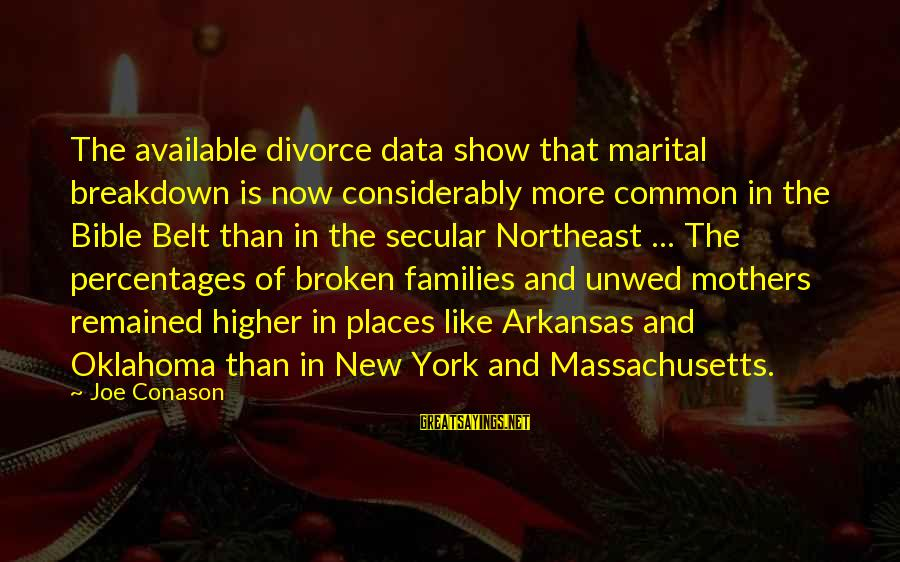 New Mothers Sayings By Joe Conason: The available divorce data show that marital breakdown is now considerably more common in the