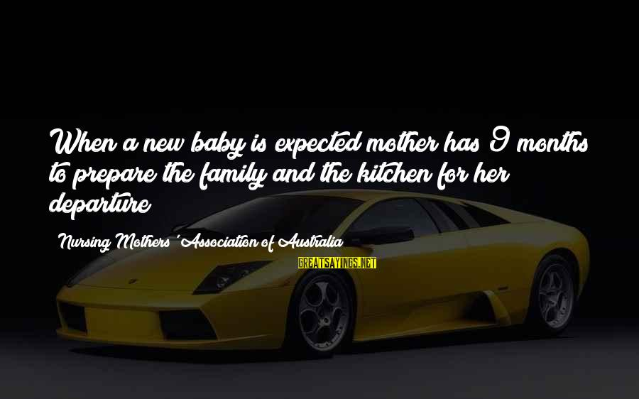 New Mothers Sayings By Nursing Mothers' Association Of Australia: When a new baby is expected mother has 9 months to prepare the family and