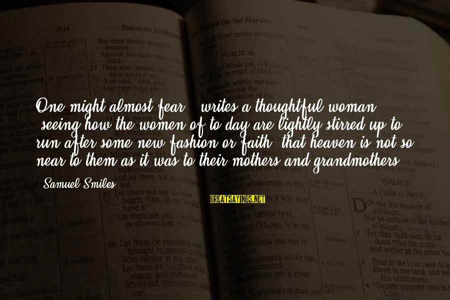 """New Mothers Sayings By Samuel Smiles: One might almost fear,"""" writes a thoughtful woman, """"seeing how the women of to-day are"""
