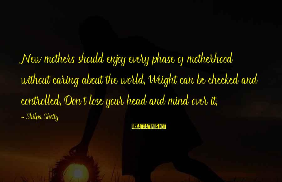 New Mothers Sayings By Shilpa Shetty: New mothers should enjoy every phase of motherhood without caring about the world. Weight can