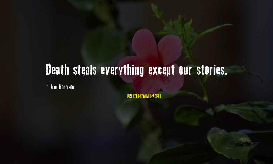 New Nike Shoes Sayings By Jim Harrison: Death steals everything except our stories.