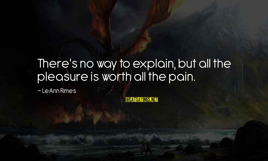 New Nike Shoes Sayings By LeAnn Rimes: There's no way to explain, but all the pleasure is worth all the pain.