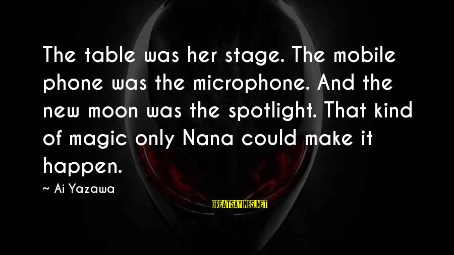 New Stage Sayings By Ai Yazawa: The table was her stage. The mobile phone was the microphone. And the new moon
