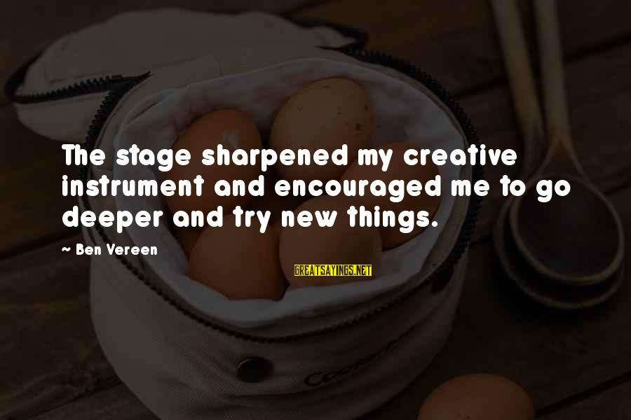 New Stage Sayings By Ben Vereen: The stage sharpened my creative instrument and encouraged me to go deeper and try new