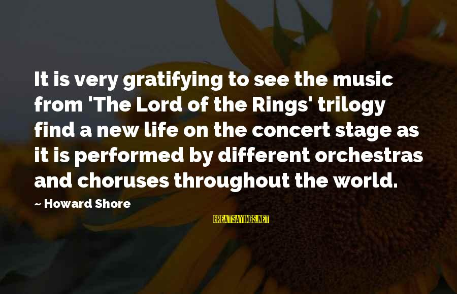 New Stage Sayings By Howard Shore: It is very gratifying to see the music from 'The Lord of the Rings' trilogy