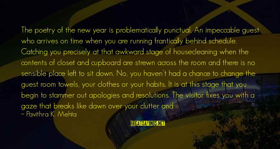 New Stage Sayings By Pavithra K. Mehta: The poetry of the new year is problematically punctual. An impeccable guest who arrives on