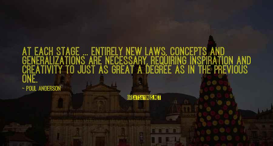 New Stage Sayings By Poul Anderson: At each stage ... entirely new laws, concepts and generalizations are necessary, requiring inspiration and