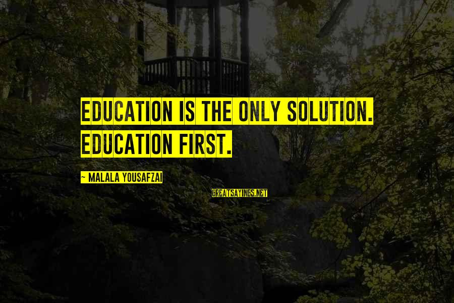 New Year Movie Sayings By Malala Yousafzai: Education is the only solution. Education first.