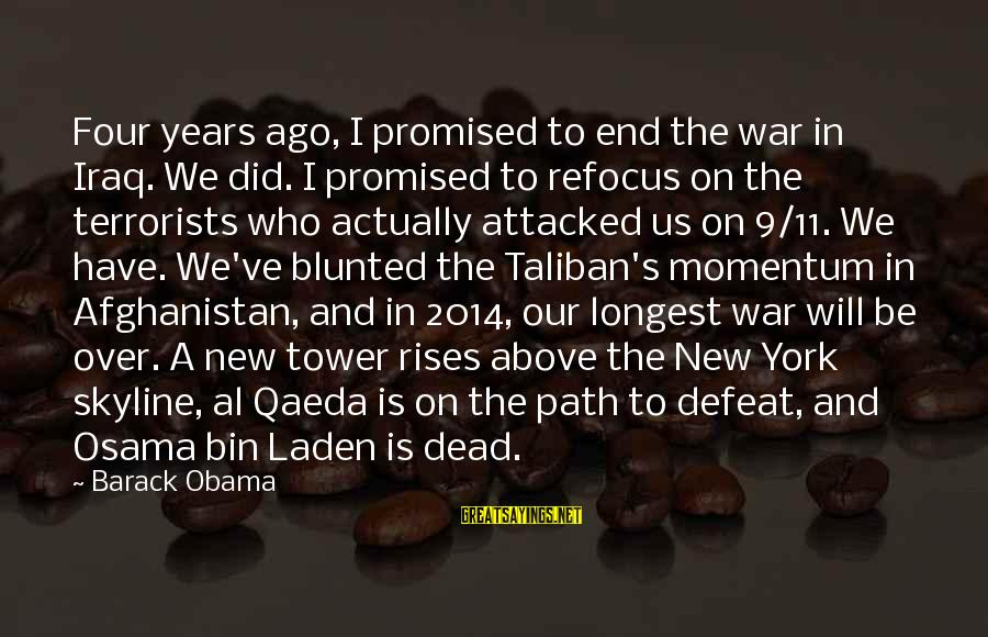 New Years 2014 Sayings By Barack Obama: Four years ago, I promised to end the war in Iraq. We did. I promised