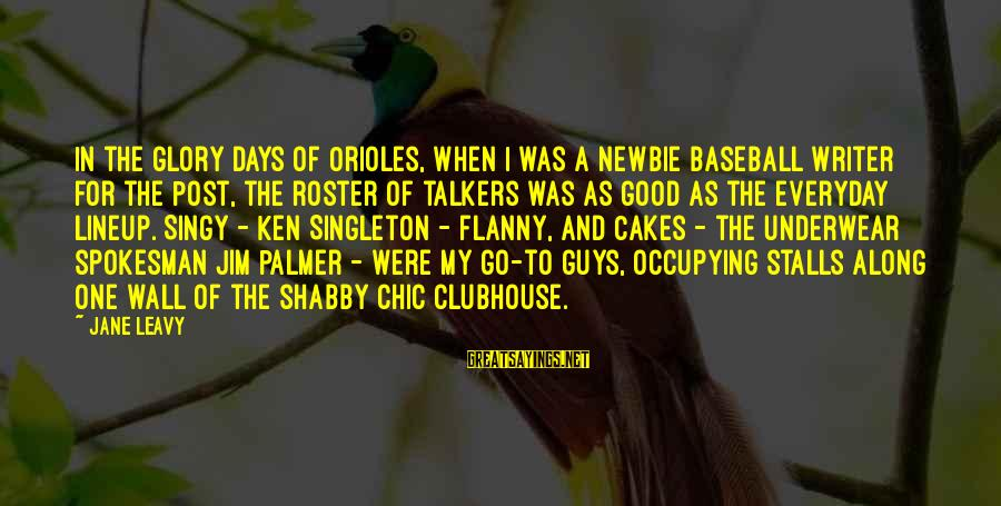 Newbie Sayings By Jane Leavy: In the glory days of Orioles, when I was a newbie baseball writer for the