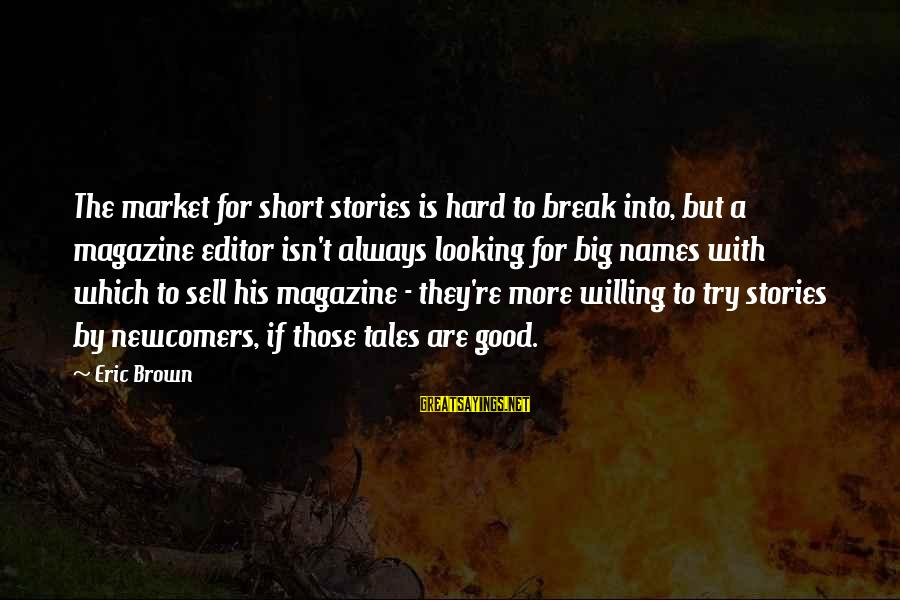 Newcomers Sayings By Eric Brown: The market for short stories is hard to break into, but a magazine editor isn't