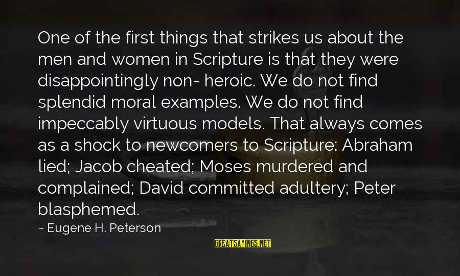 Newcomers Sayings By Eugene H. Peterson: One of the first things that strikes us about the men and women in Scripture