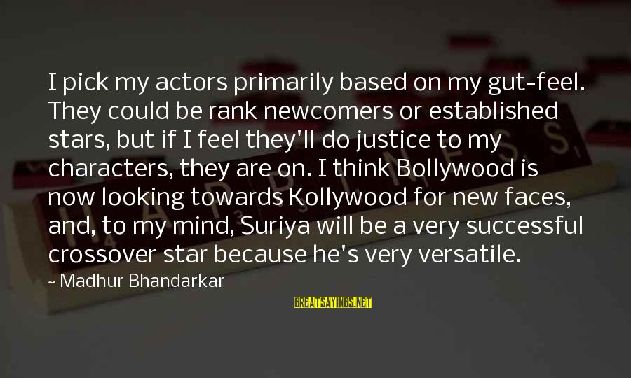 Newcomers Sayings By Madhur Bhandarkar: I pick my actors primarily based on my gut-feel. They could be rank newcomers or