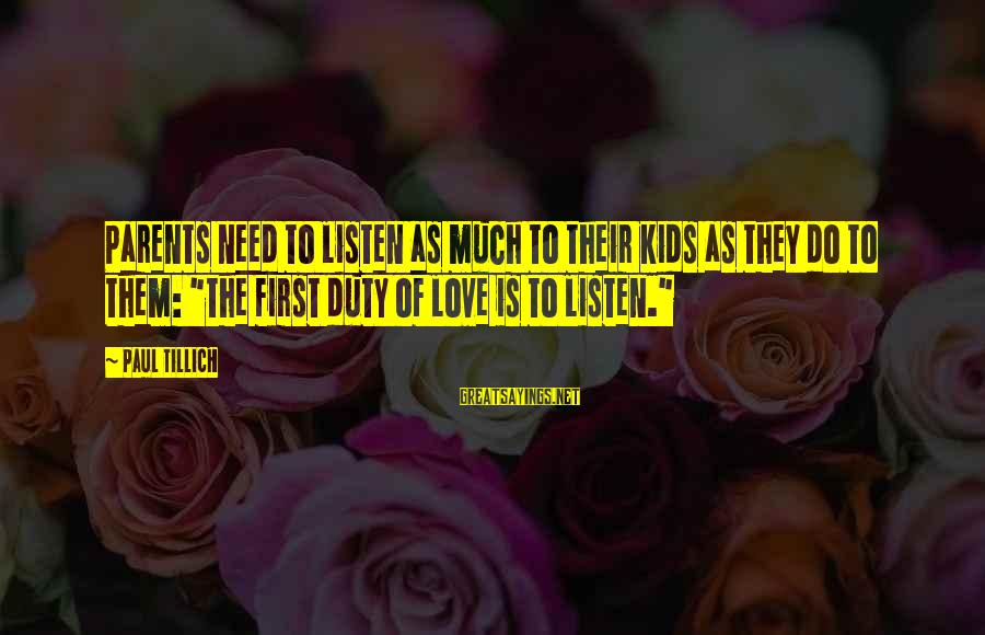"""Newfoundlands Sayings By Paul Tillich: Parents need to listen as much to their kids as they do to them: """"The"""