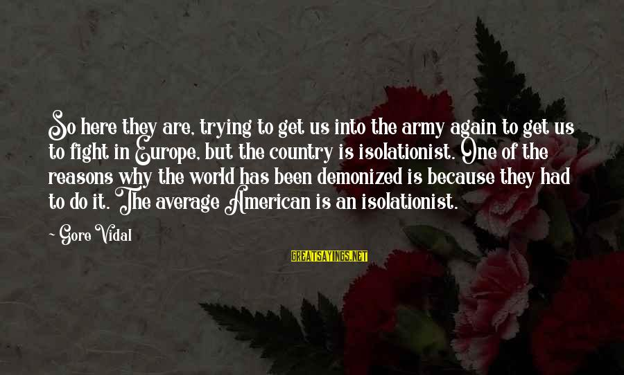 Newly Single Mom Sayings By Gore Vidal: So here they are, trying to get us into the army again to get us