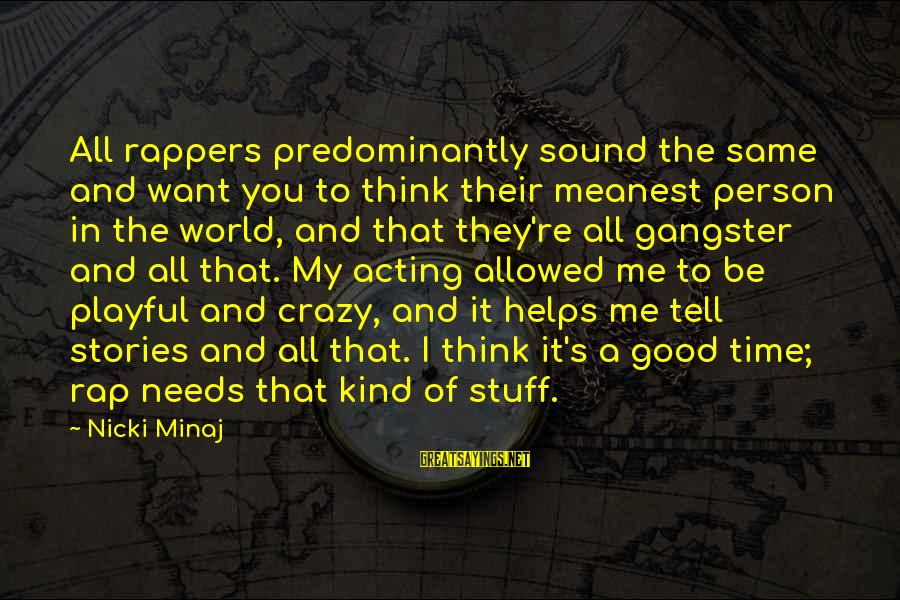 Nicki Sayings By Nicki Minaj: All rappers predominantly sound the same and want you to think their meanest person in