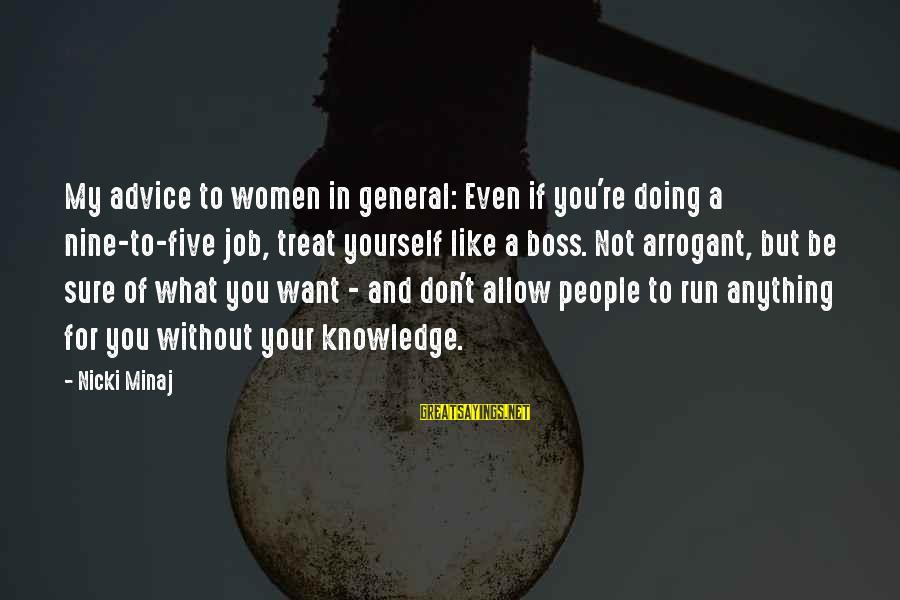 Nicki Sayings By Nicki Minaj: My advice to women in general: Even if you're doing a nine-to-five job, treat yourself