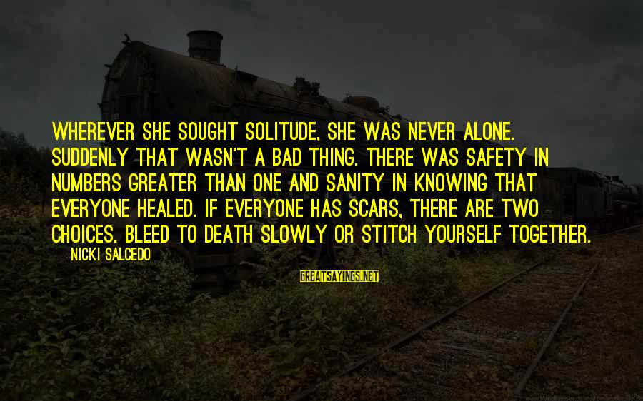 Nicki Sayings By Nicki Salcedo: Wherever she sought solitude, she was never alone. Suddenly that wasn't a bad thing. There