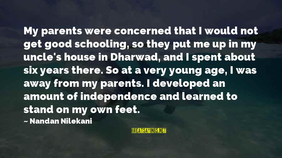 Nilekani Sayings By Nandan Nilekani: My parents were concerned that I would not get good schooling, so they put me