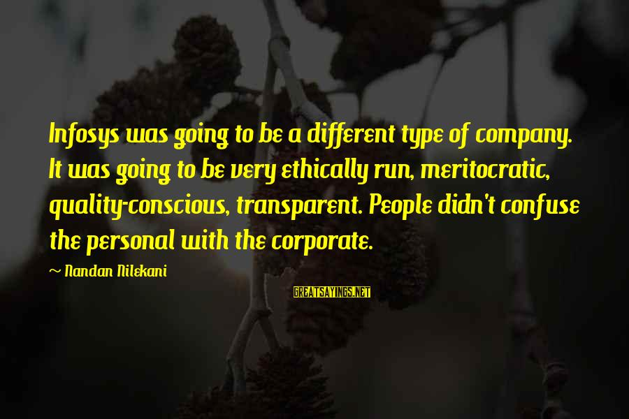 Nilekani Sayings By Nandan Nilekani: Infosys was going to be a different type of company. It was going to be