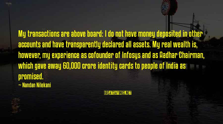 Nilekani Sayings By Nandan Nilekani: My transactions are above board: I do not have money deposited in other accounts and