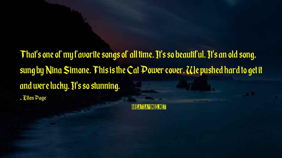 Nina Sayings By Ellen Page: That's one of my favorite songs of all time. It's so beautiful. It's an old
