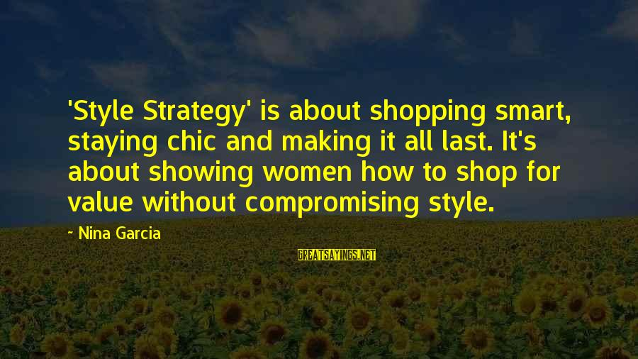 Nina Sayings By Nina Garcia: 'Style Strategy' is about shopping smart, staying chic and making it all last. It's about