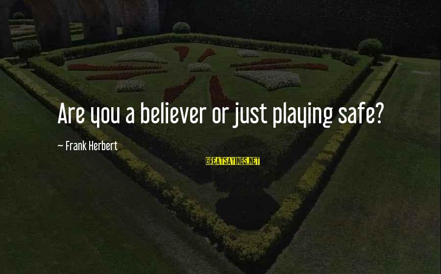 Ninth Amendment Sayings By Frank Herbert: Are you a believer or just playing safe?