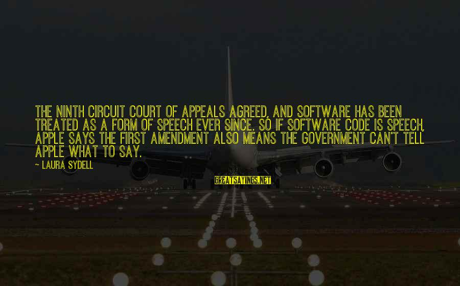 Ninth Amendment Sayings By Laura Sydell: The Ninth Circuit Court of Appeals agreed, and software has been treated as a form