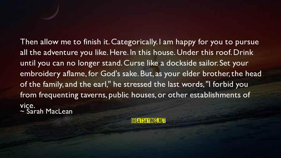 Nip Fab Sayings By Sarah MacLean: Then allow me to finish it. Categorically. I am happy for you to pursue all