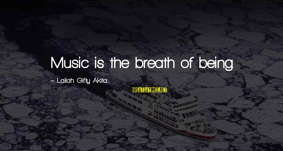 Nme Noel Gallagher Sayings By Lailah Gifty Akita: Music is the breath of being.