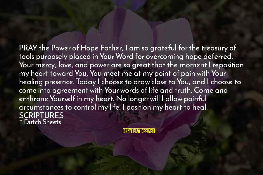 No Point Of Life Sayings By Dutch Sheets: PRAY the Power of Hope Father, I am so grateful for the treasury of tools